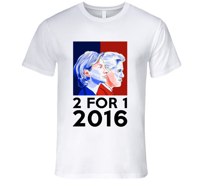 Two For One Hillary And Bill Clinton Fun 2016 President Campaign T Shirt