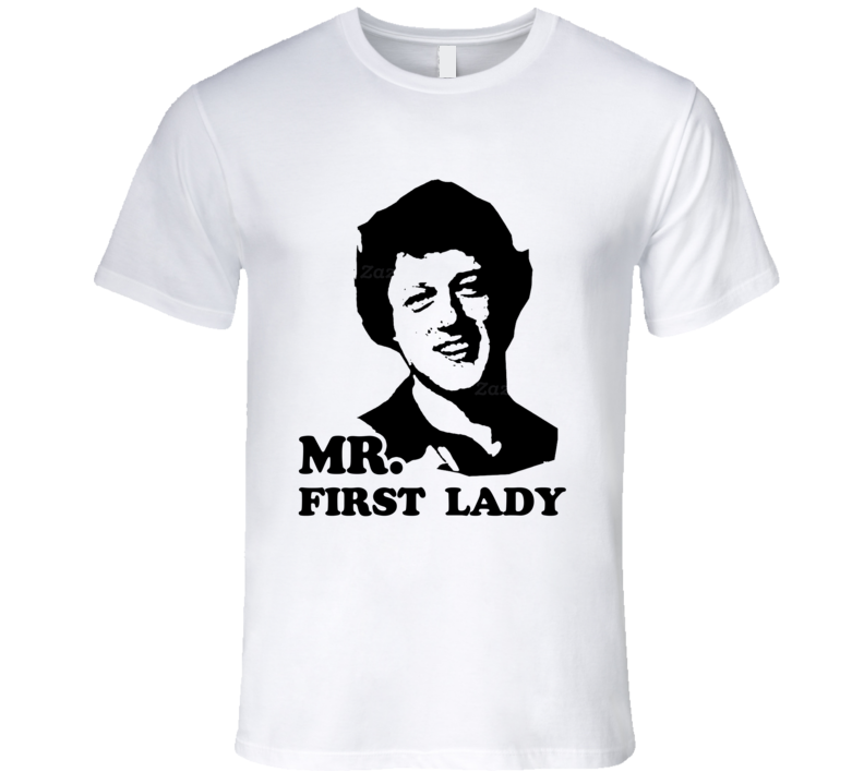 Mr First Lady Funny Mister Bill Clinton Hillary President Campaign T Shirt