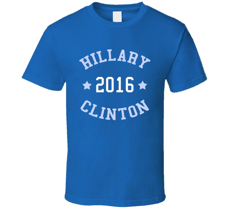 Hillary 2016 Clinton Presidential Campaign T Shirt