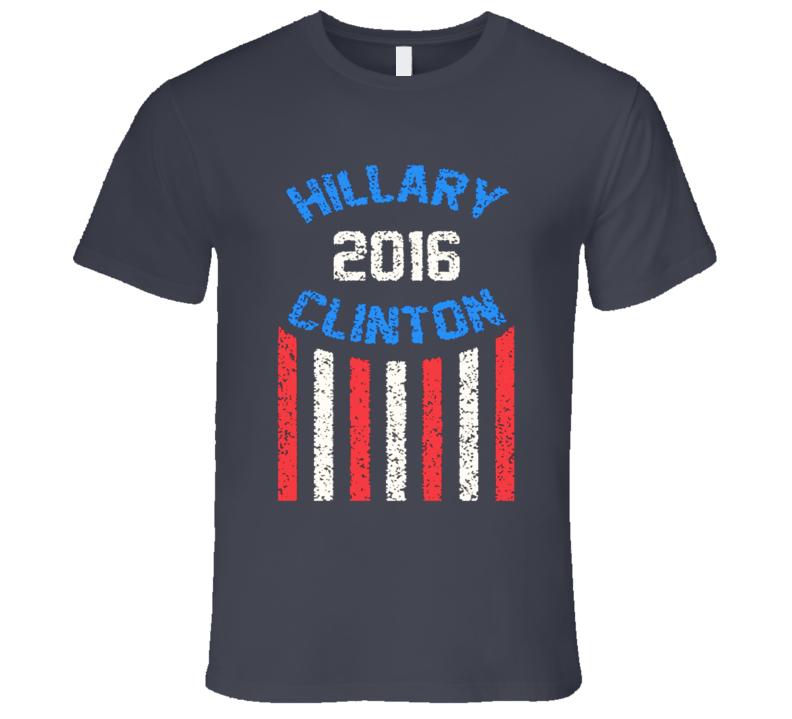 Hillary 2016 Clinton American Stripes Presidential Campaign T Shirt