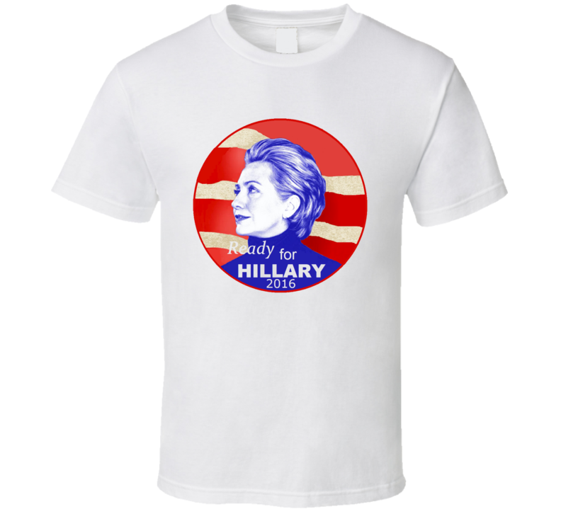 Ready For Hillary Clinton American Flag 2016 Presidential Campaign T Shirt