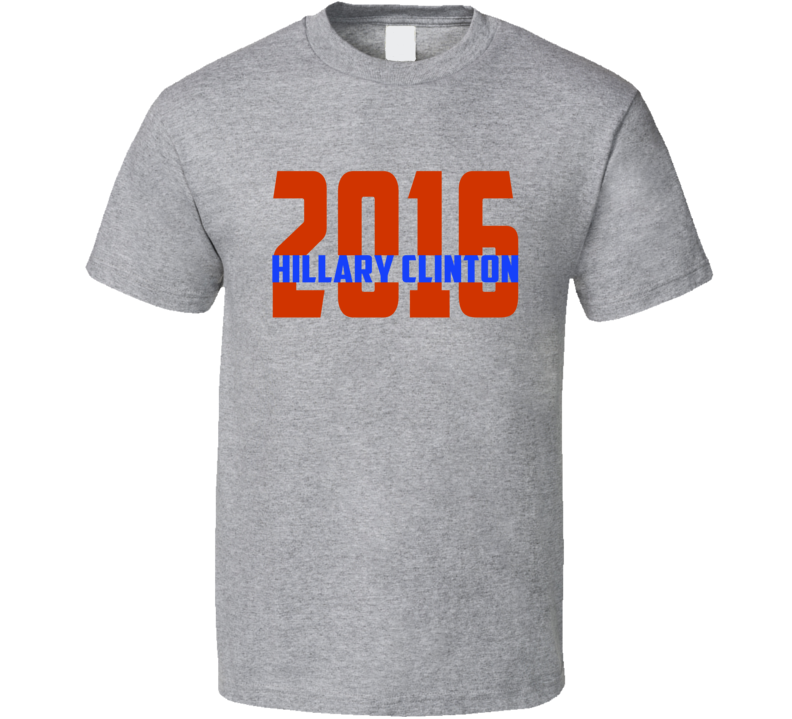2016 Hillary Clinton For President Fun Campaign T Shirt