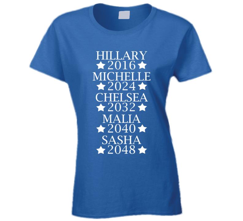 Hillary Clinton 2016 Michelle Chelsea Malia Sasha Future Women Presidents T Shirt
