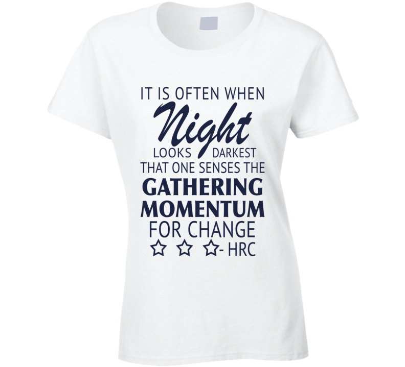 Gathering Momentum For Change Hillary Clinton Quote T Shirt