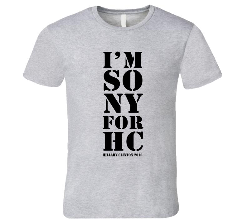 Im So NY For HC Hillary Clinton 2016 New York City T Shirt