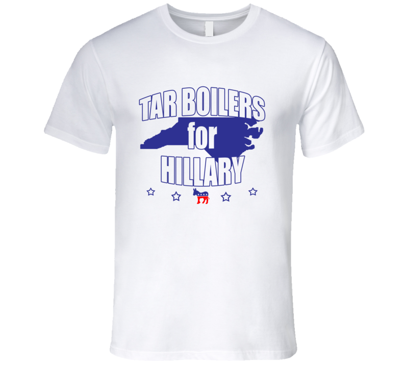Tar Boilers For Hillary Clinton 2016 Democrat North Carolina State Silhouette T Shirt