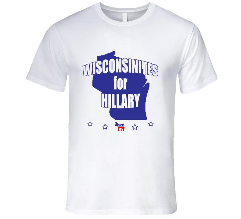 Wisconsinites For Hillary Clinton 2016 Democrat Wisconsin State Silhouette T Shirt