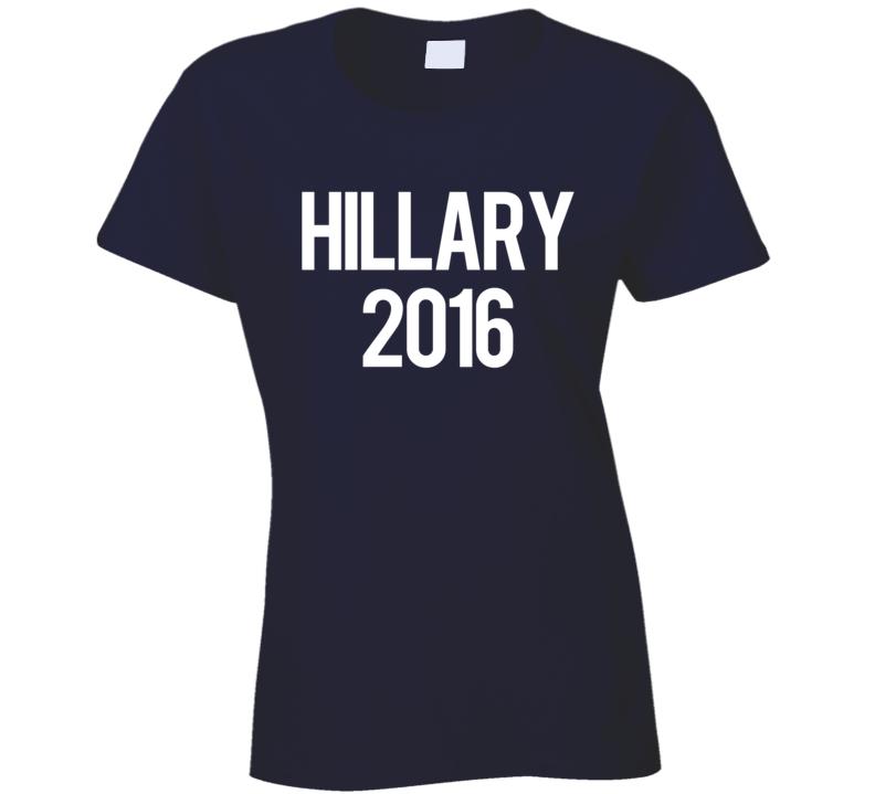 Hillary 2016 Clinton American Political Campaign T Shirt