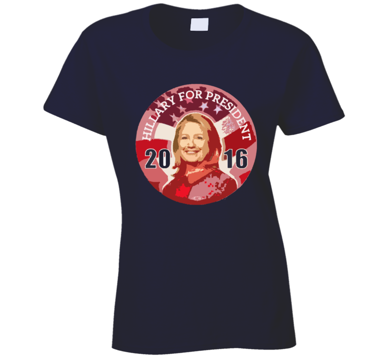 Hillary For President 2016 Clinton Political Campaign T Shirt
