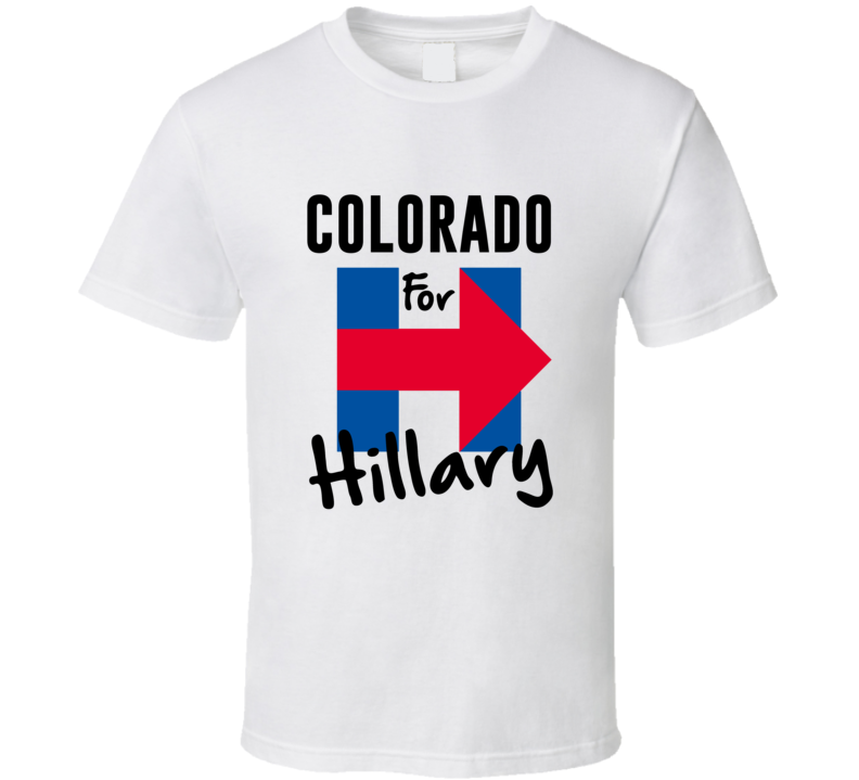 Colorado For Hillary Clinton Presidential Election Support T Shirt