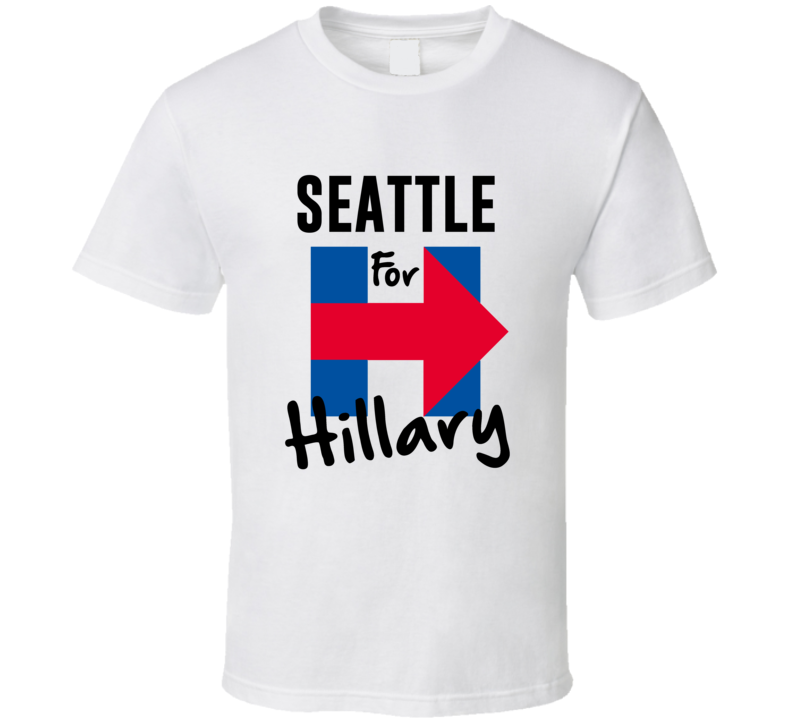 Seattle For Hillary Clinton Presidential Election Support T Shirt