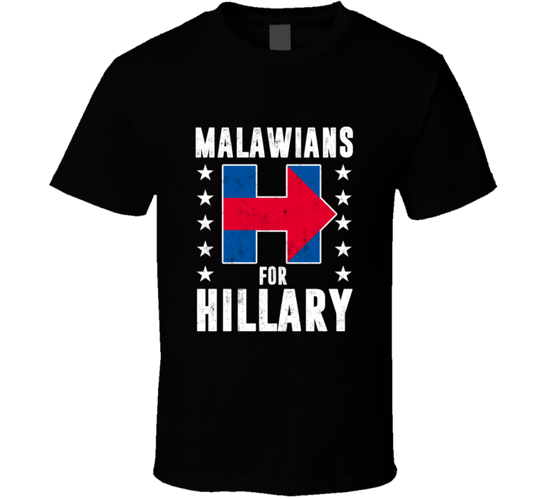 Malawian For Hillary Clinton Patriotic Support Election T Shirt