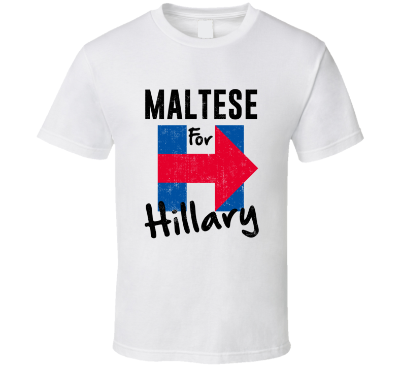 Maltese For Hillary Clinton Patriotic Support 2016 Election T Shirt