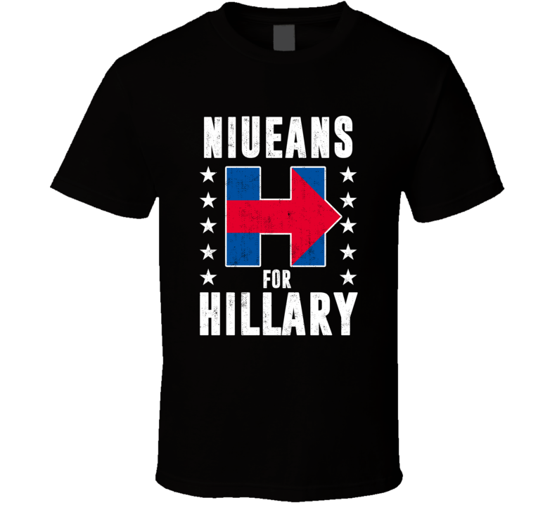 Niuean For Hillary Clinton Patriotic Support Election T Shirt