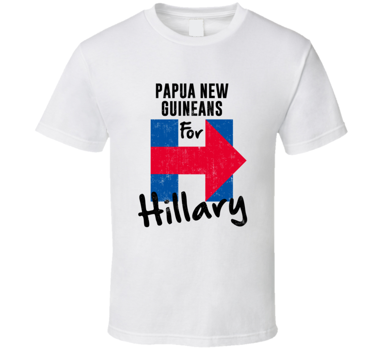 Papua New Guinean For Hillary Clinton Patriotic Support 2016 Election T Shirt