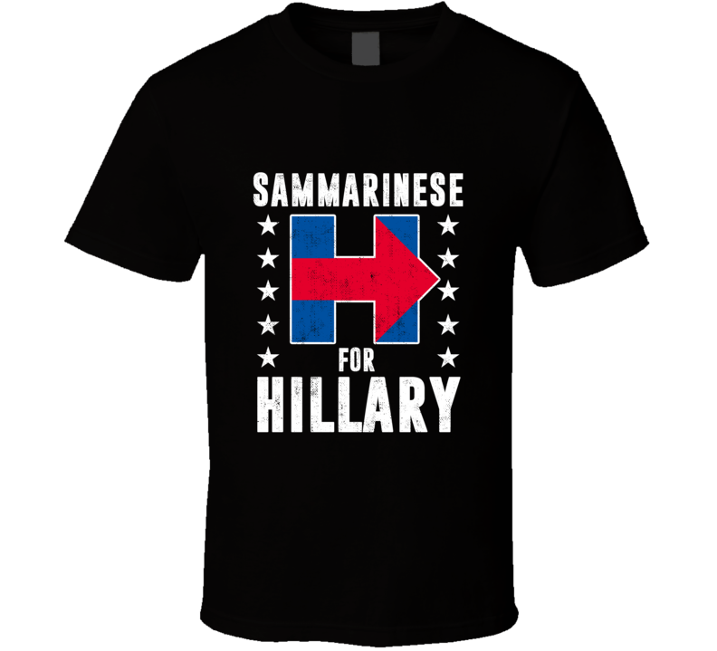 Sammarinese For Hillary Clinton Patriotic Support Election T Shirt