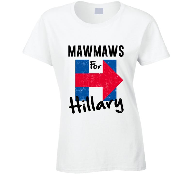 MawMaw Cajun  Grandmother For Hillary Clinton President Election T Shirt