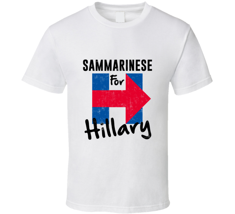 Sammarinese For Hillary Clinton Patriotic Support 2016 Election T Shirt