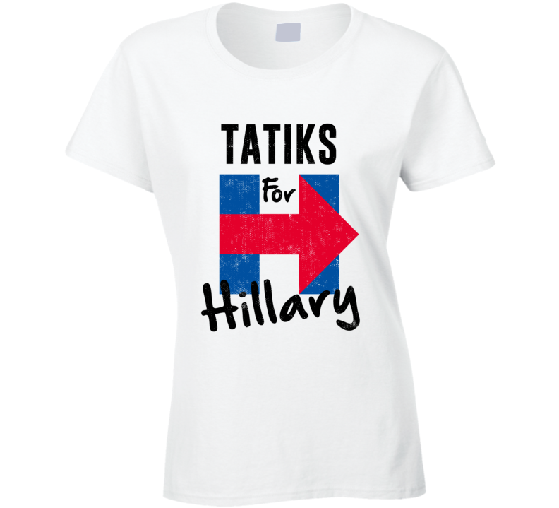 Tatik Armenian Grandmother For Hillary Clinton President Election T Shirt
