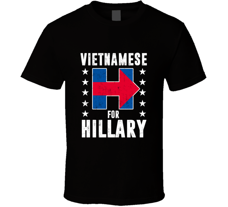 Vietnamese For Hillary Clinton Patriotic Support Election T Shirt