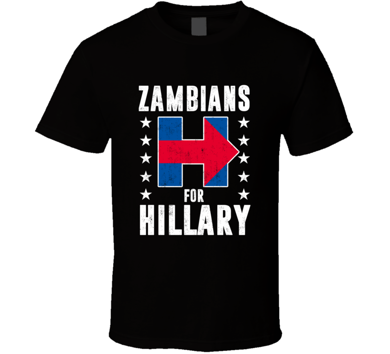 Zambian For Hillary Clinton Patriotic Support Election T Shirt