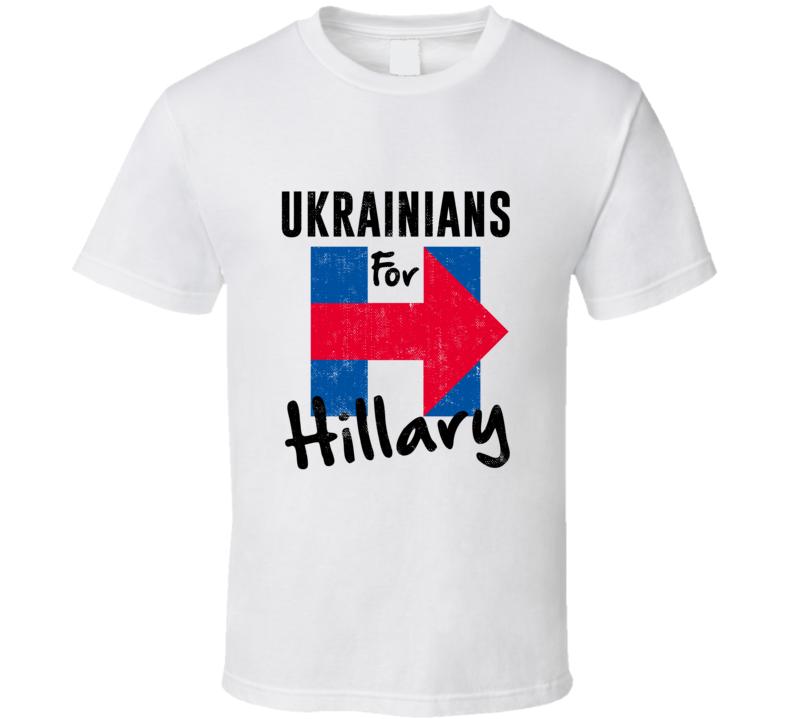 Ukrainian For Hillary Clinton Patriotic Support 2016 Election T Shirt