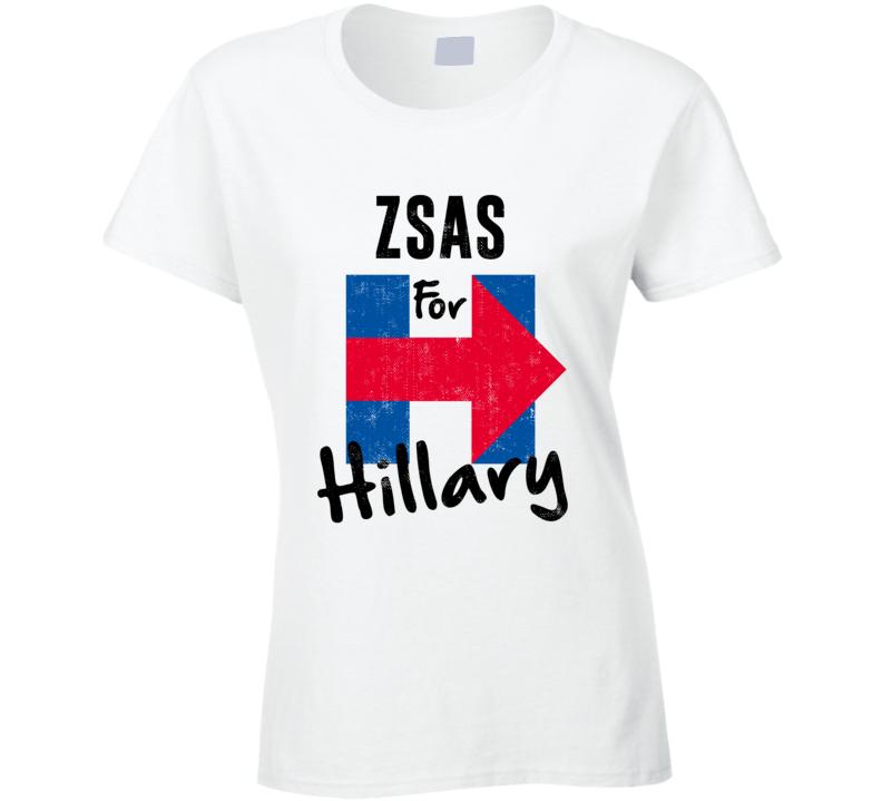 Zsa Polish Grandmother For Hillary Clinton President Election T Shirt