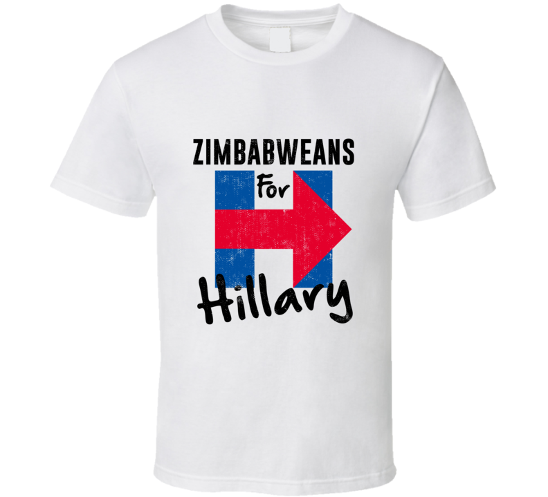 Zimbabwean For Hillary Clinton Patriotic Support 2016 Election T Shirt