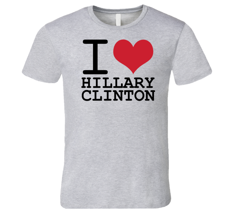 I Heart Hillary Clinton President Democrat T Shirt