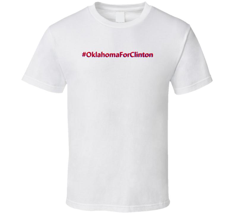 Hashtag Oklahoma For Clinton Presidential Election 2016 T Shirt