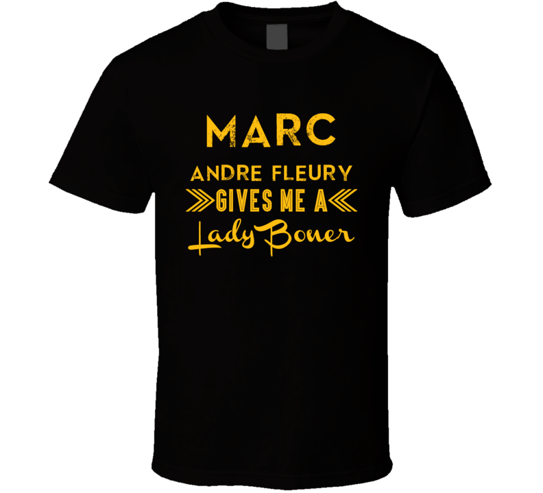 Marc Andre Fleury Gives Me A Lady Boner Pittsburgh Hockey T Shirt