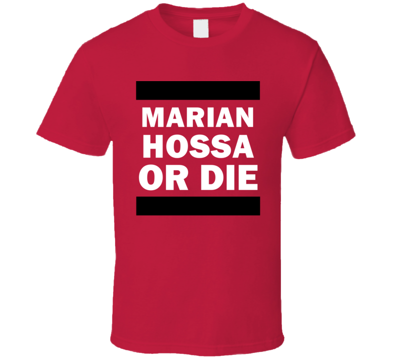 Marian Hossa Or Die Ottawa Hockey T Shirt