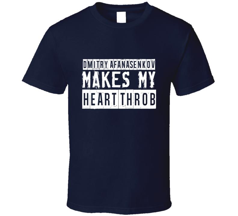 Dmitry Afanasenkov Makes My Heart Throb Tampa Bay Hockey Player T Shirt
