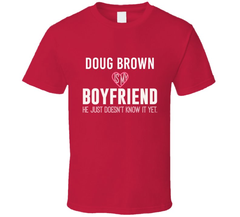 Doug Brown Is My Boyfriend Just Doesnt Know Detroit Hockey Player T Shirt