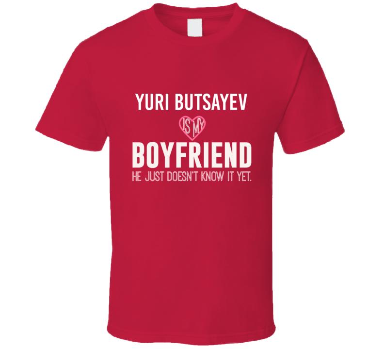 Yuri Butsayev Is My Boyfriend Just Doesnt Know Detroit Hockey Player T Shirt