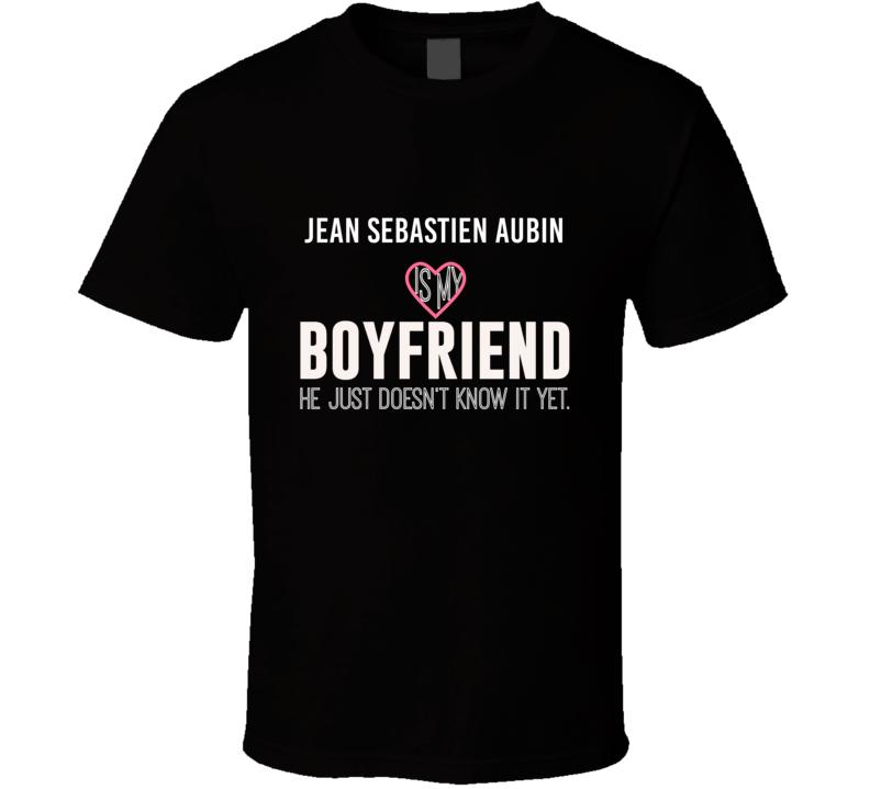 Jean Sebastien Aubin Is My Boyfriend Just Doesnt Know Pittsburgh Hockey Player T Shirt