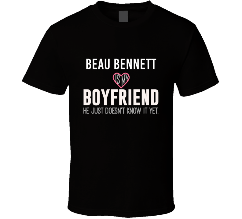 Beau Bennett Is My Boyfriend Just Doesnt Know Pittsburgh Hockey Player T Shirt