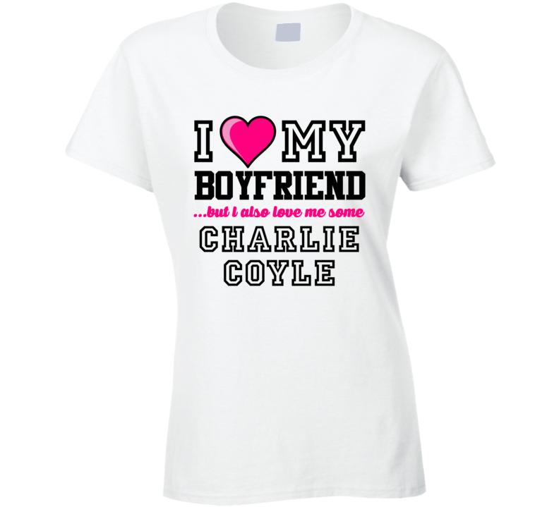 Love My Boyfriend Charlie Coyle Minnesota Hockey Player Fan T Shirt