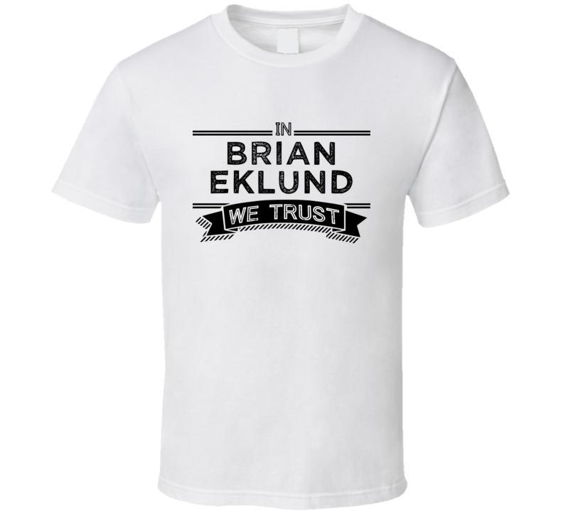 In Brian Eklund We Trust Tampa Bay Hockey Player Fan T Shirt