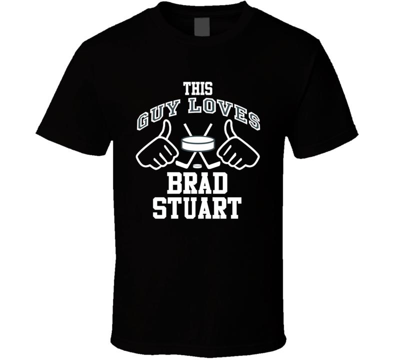 This Guy Loves Brad Stuart San Jose Hockey Fan Sports T Shirts