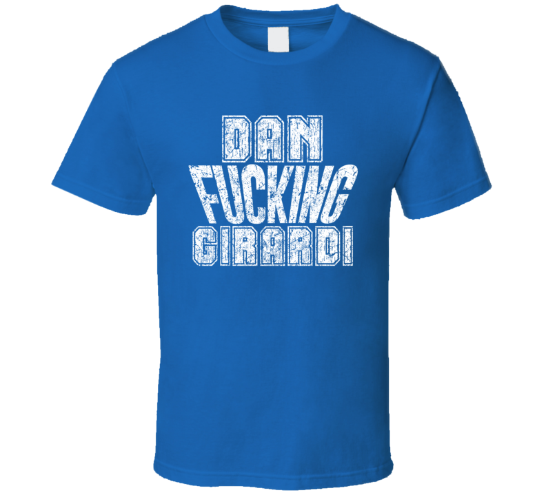 Dan Fcking Girardi Tampa Bay Hockey Player Sports Fan Cool T Shirt