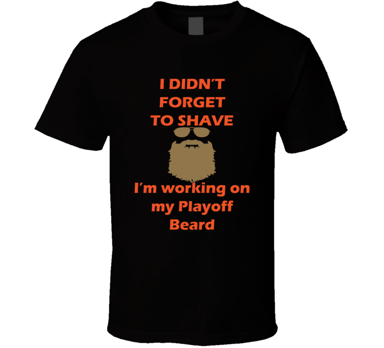 Anaheim I Didnt Forget To Shave Playoff Beard Hockey T Shirt