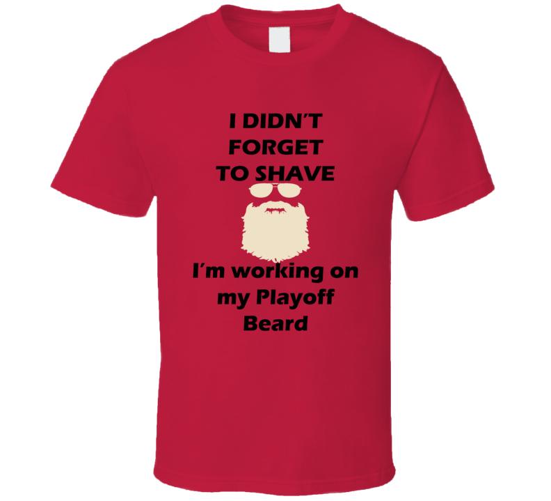 Arizona I Didnt Forget To Shave Playoff Beard Hockey T Shirt