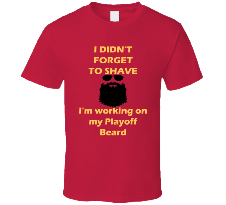 Calgary I Didnt Forget To Shave Playoff Beard Hockey T Shirt