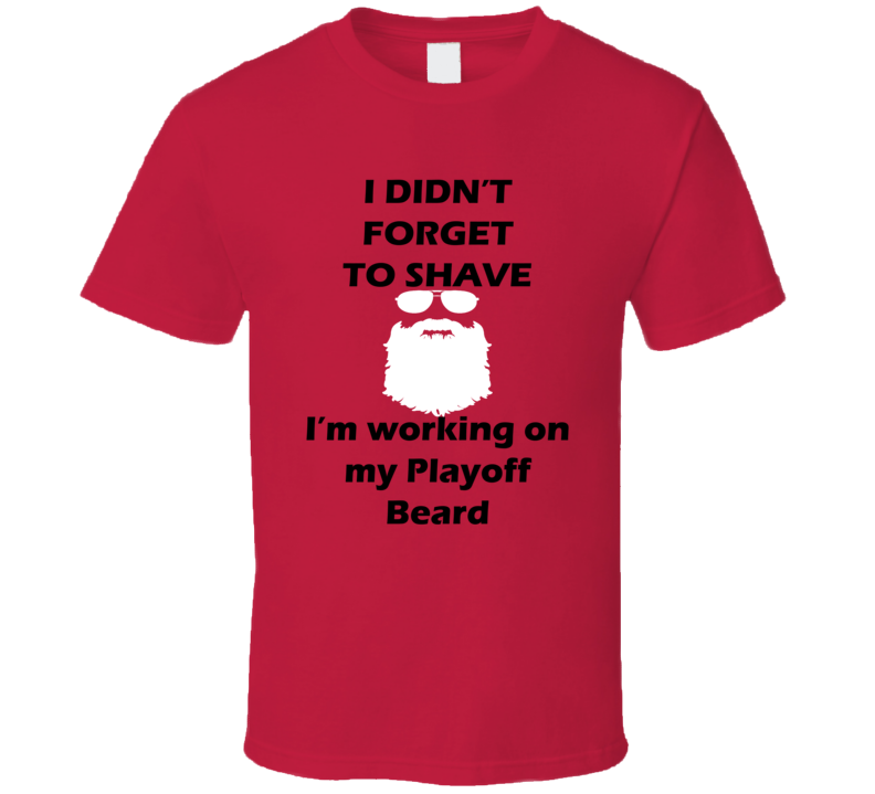 Carolina I Didnt Forget To Shave Playoff Beard Hockey T Shirt