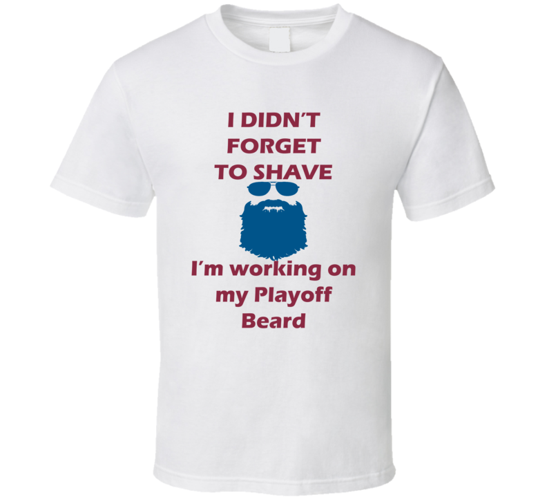 Colorado I Didnt Forget To Shave Playoff Beard Hockey T Shirt