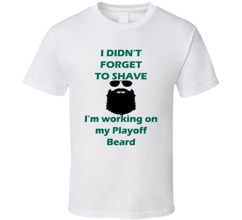 Dallas I Didnt Forget To Shave Playoff Beard Hockey T Shirt