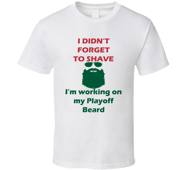 Minnesota I Didnt Forget To Shave Playoff Beard Hockey T Shirt