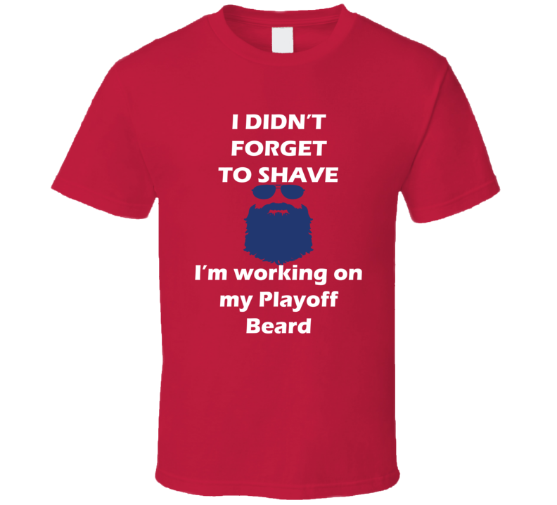 Montreal I Didnt Forget To Shave Playoff Beard Hockey T Shirt