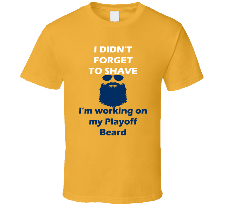 Nashville I Didnt Forget To Shave Playoff Beard Hockey T Shirt